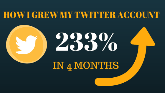 How I Grew My Twitter Account 233% in 4 Months