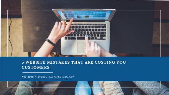 5 Website Mistakes that are Costing You Customers - Blog